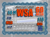 WSA Award Manager F1ULQ In recognition of international two-way FT8 amateur radio communication, the FT8 Digital Mode Club (FT8DMC) issues the Worked-Sixty-Award certificates to amateur radio stations of the world. Qualification for the FT8 WSA award is based on an examination by the FT8 WSA Award Manager, from QSOs that the applicant has made contacts with amateur radio stations from 30 different DXCC countries on the 60 Meter band. All contacts must be made from the same country.