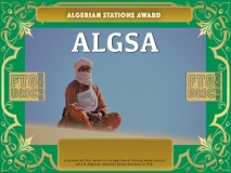ALGSA Award Manager A92AA  recognition of international two-way FT8 amateur radio communication, the FT8 Digital Mode Club (FT8DMC) issues Algerian-Stations-Award certificates to amateur radio stations and SWL of the world. Qualification for the FT8 ALGSA award is based on an examination by the FT8 ALGSA Award Manager. The applicant has to prove that he has made contact with at least 8 different amateur radio stations from Algeria. All contacts must be made from the same country (DXCC entity).