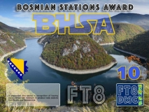 BHSA Award Manager DK5UR In recognition of international two-way FT8 amateur radio communication, the FT8 Digital Mode Club (FT8DMC) issues Bosnia-Stations-Award certificates to amateur radio stations and SWL of the world. Qualification for the FT8 BHSA award is based on an examination by the FT8 BHSA Award Manager. The applicant has to prove that he has made contact with at least 10 different amateur radio stations from Bosnia and Herzegovina. All contacts must be made from the same country (DXCC entity). Levels: CLASSIII: 10Stationsworked CLASS II: 25 Stations worked CLASS I: 50 Stations worked