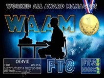 WAAM Award Manager OE4VIE In recognition of international two-way FT8 amateur radio communication, the FT8 Digital Mode Club (FT8DMC) issues Worked-All-Award-Managers certificates to amateur radio stations of the world. Qualification for the FT8 WAAM award is based on an examination by the FT8 WAAM Award Manager, from QSOs that the applicant has made contact with minimum 33 % of FT8DMC Award Managers worked. All contacts must be made from the same country (DXCC-entity). Classes available: CLASS III 33% CLASS II 66% CLASS I 100% of Managers work